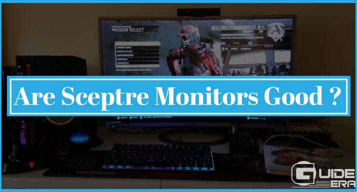 Are Sceptre Monitors Good