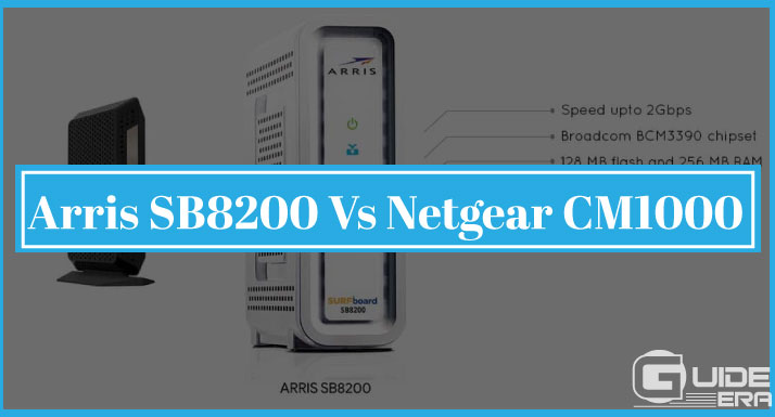 Arris SB8200 Vs Netgear CM1000