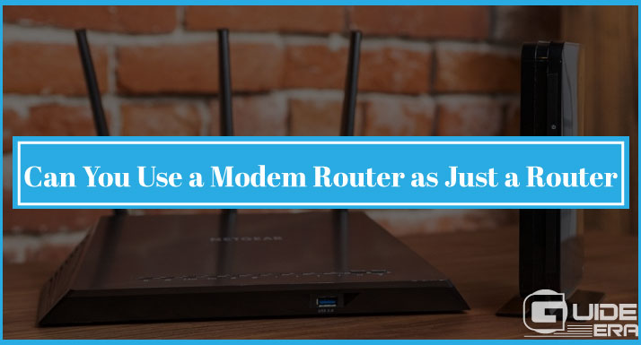 Can You Use a Modem Router as Just a Router