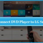 How to Connect DVD Player to LG Smart Tv