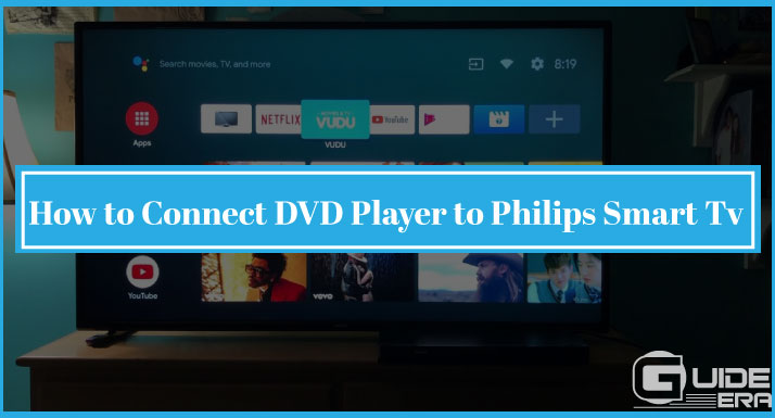 How to Connect DVD Player to Philips Smart Tv