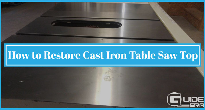How to Restore Cast Iron Table Saw Top