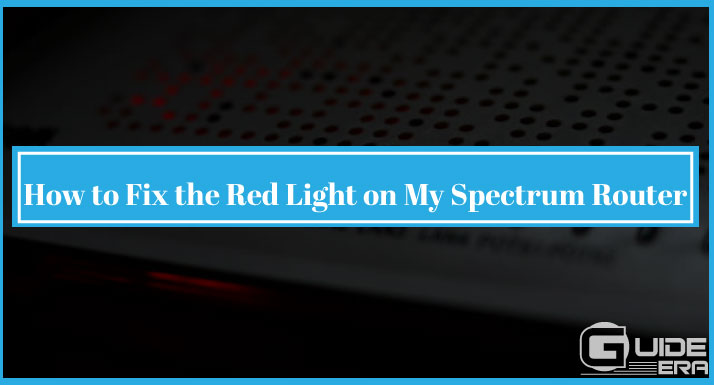 How to Fix the Red Light on My Spectrum Router