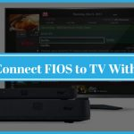 How to Connect FIOS to TV Without Box