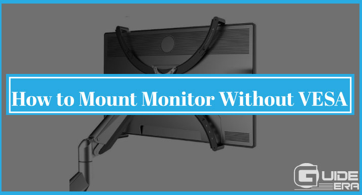 How to Mount Monitor Without VESA